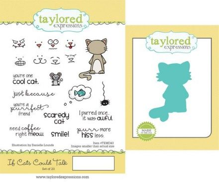 TEMD043 ~ IF CATS COULD TALK - SET OF Stamps with coordinating dies by Taylored Expressions
